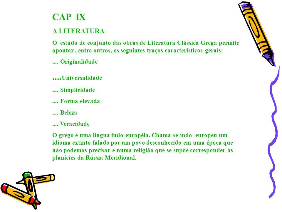 CAP V III A EDUCAÇÃO A lei de Clístenes sobre o ostracionismo é uma prova de que, na época, a grande maioria dos atenienses sabia ler e escrever. Aris