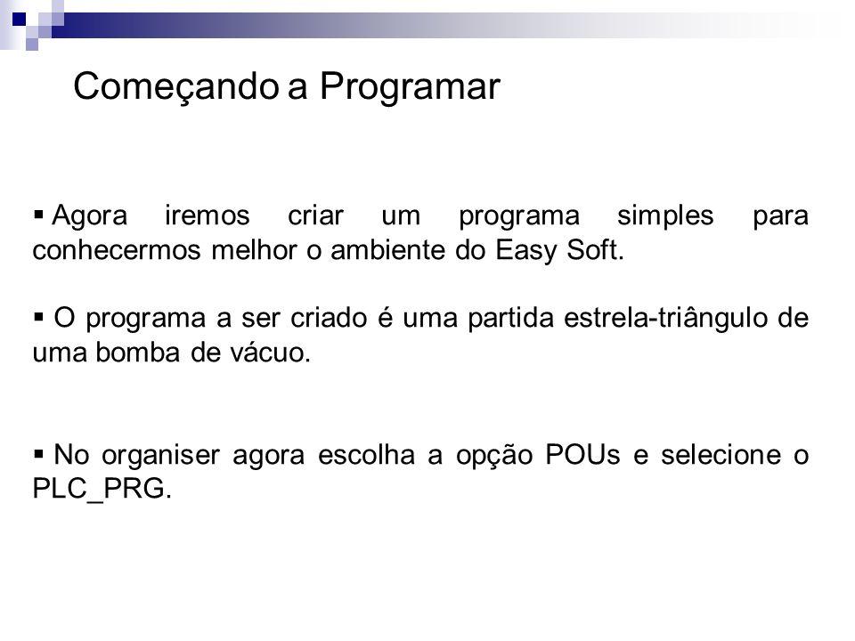 Começando a Programar Agora iremos criar um programa simples para conhecermos melhor o ambiente do Easy Soft. O programa a ser criado é uma partida es