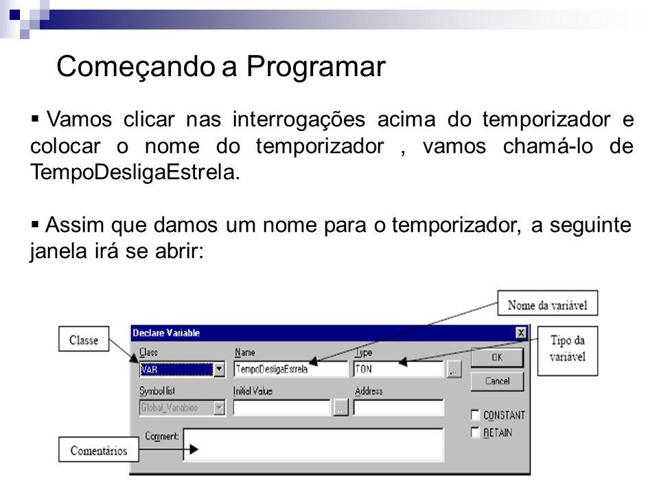 Começando a Programar Vamos clicar nas interrogações acima do temporizador e colocar o nome do temporizador, vamos chamá-lo de TempoDesligaEstrela. As