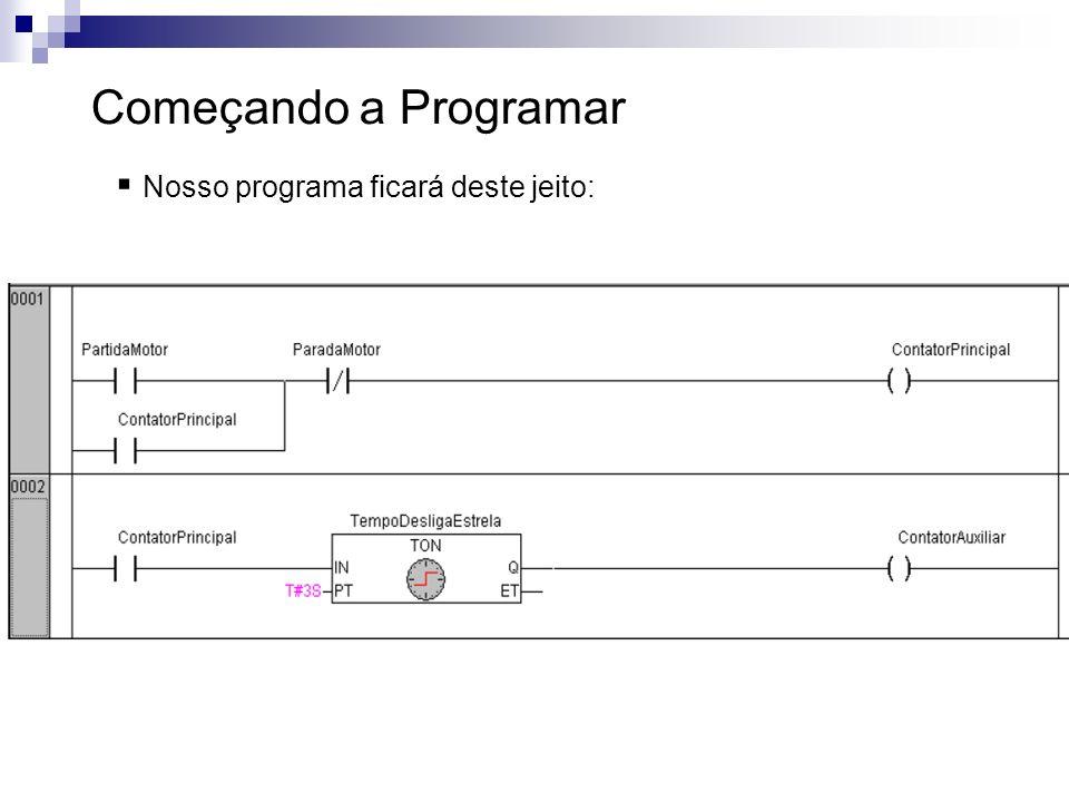 Começando a Programar Nosso programa ficará deste jeito: