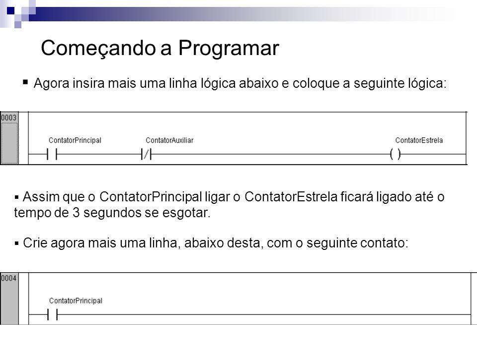 Começando a Programar Agora insira mais uma linha lógica abaixo e coloque a seguinte lógica: Assim que o ContatorPrincipal ligar o ContatorEstrela fic