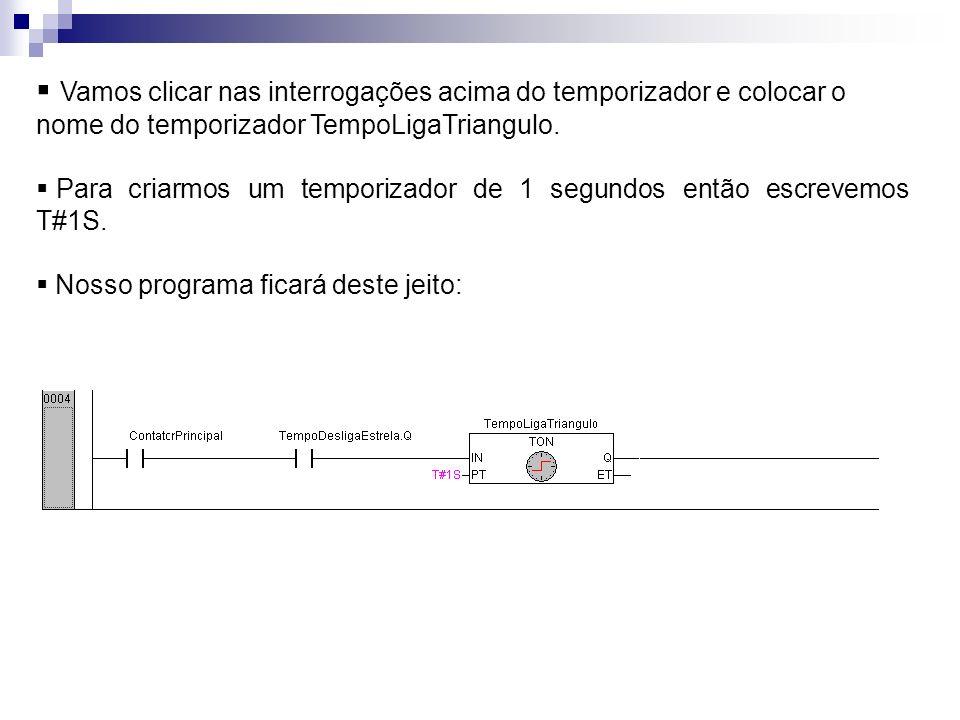 Vamos clicar nas interrogações acima do temporizador e colocar o nome do temporizador TempoLigaTriangulo. Para criarmos um temporizador de 1 segundos