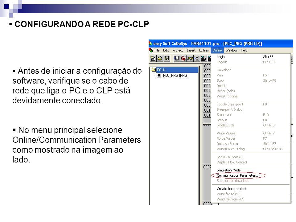 CONFIGURANDO A REDE PC-CLP Antes de iniciar a configuração do software, verifique se o cabo de rede que liga o PC e o CLP está devidamente conectado.