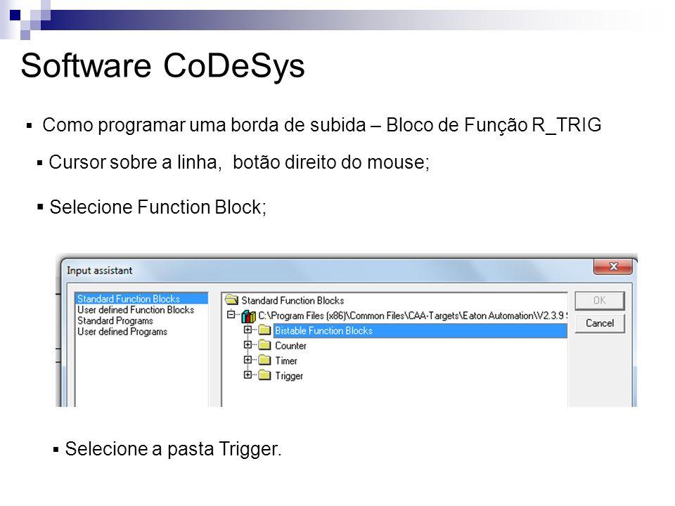 Como programar uma borda de subida – Bloco de Função R_TRIG Cursor sobre a linha, botão direito do mouse; Selecione Function Block; Selecione a pasta