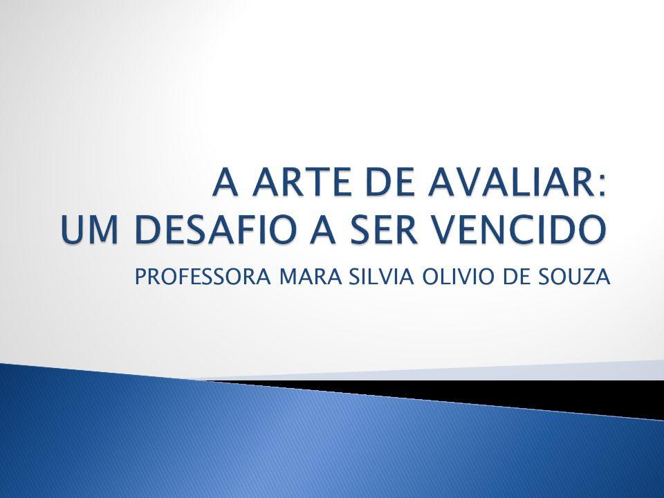 PROFESSORA MARA SILVIA OLIVIO DE SOUZA