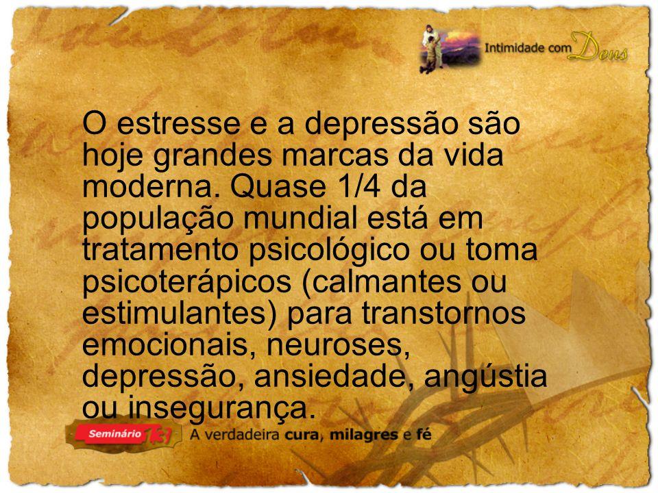 O estresse e a depressão são hoje grandes marcas da vida moderna. Quase 1/4 da população mundial está em tratamento psicológico ou toma psicoterápicos