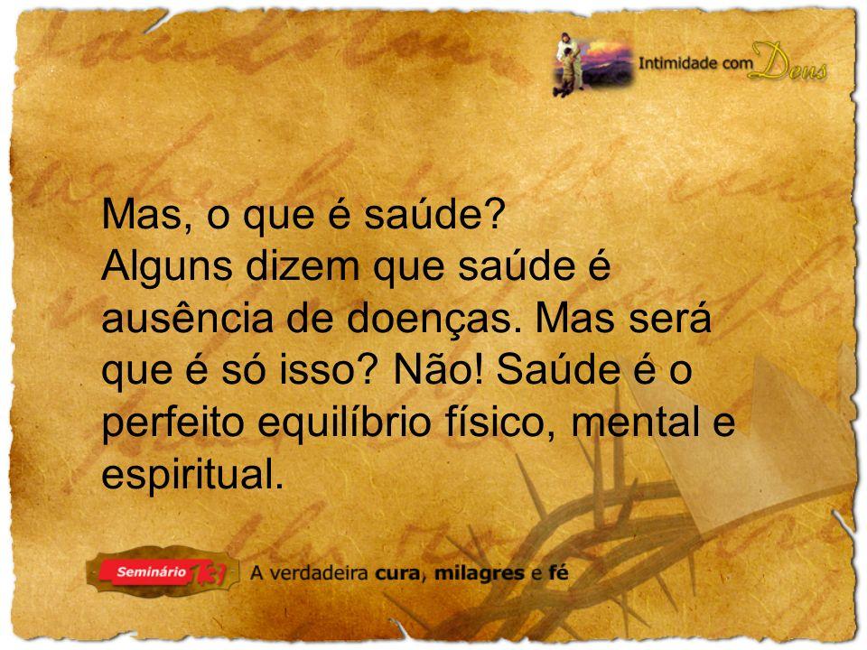 Saúde e vida espiritual O ser humano foi formado pelo Criador com as dimensões física, mental e espiritual.