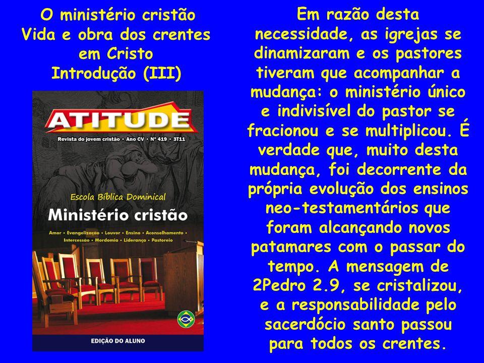 Natureza e exercício do ministério cristão 1Sm 2.18-26 3.1-14 4) O preparo para a obra 2.18.