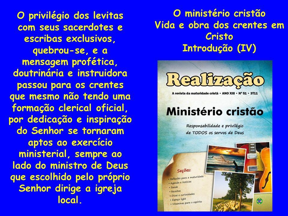 Assim, temos hoje igrejas com 5, 7 e até mais ministérios específicos.