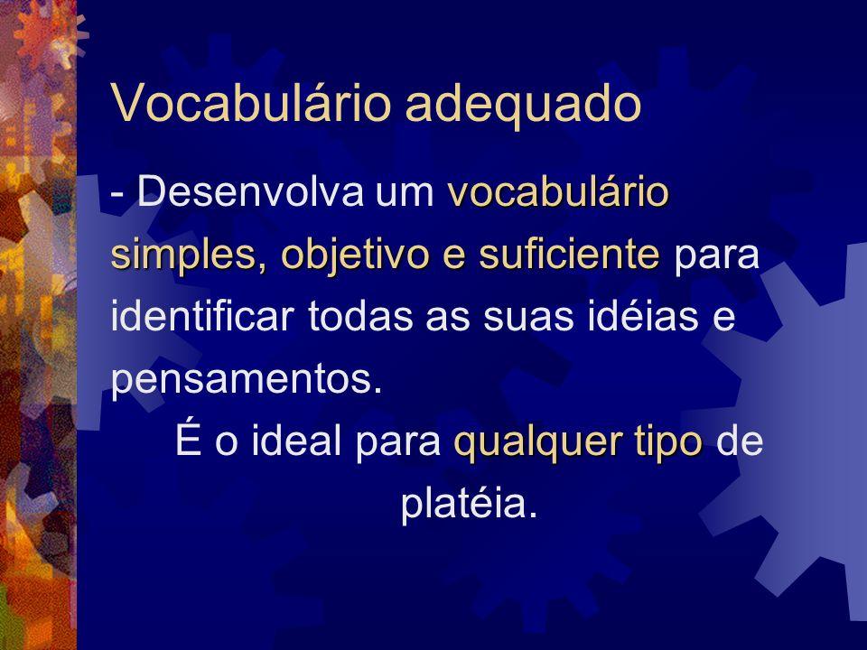 Vocabulário adequado vocabulário - Desenvolva um vocabulário simples, objetivo e suficiente simples, objetivo e suficiente para identificar todas as s