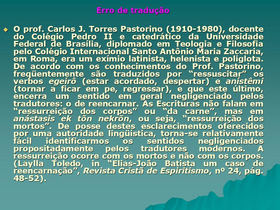 Erro de tradução O prof. Carlos J. Torres Pastorino (1910-1980), docente do Colégio Pedro II e catedrático da Universidade Federal de Brasília, diplom
