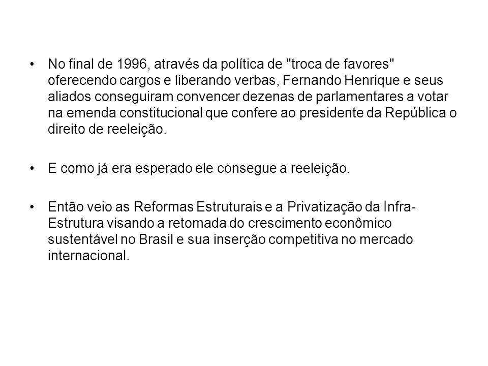 No final de 1996, através da política de