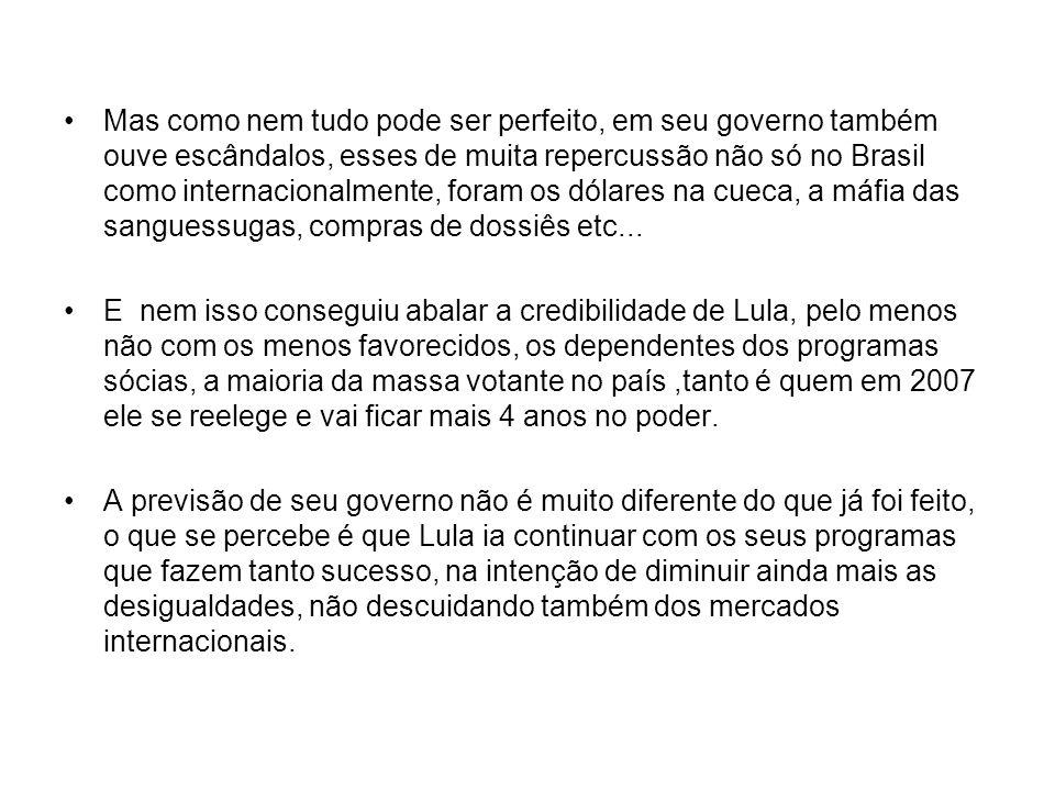 Mas como nem tudo pode ser perfeito, em seu governo também ouve escândalos, esses de muita repercussão não só no Brasil como internacionalmente, foram