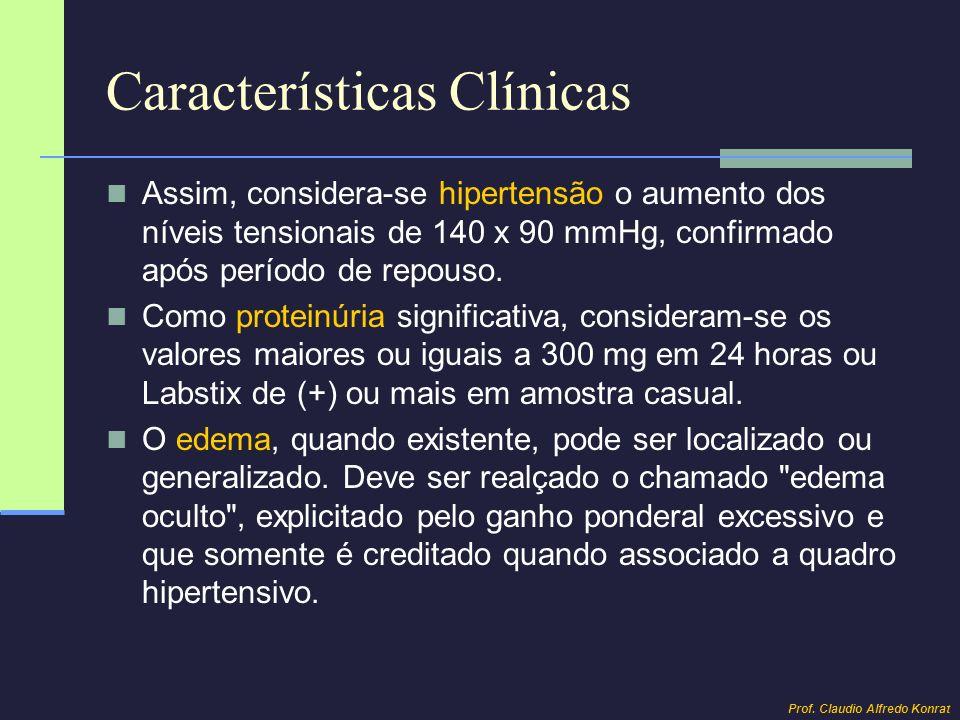 Características Clínicas Assim, considera-se hipertensão o aumento dos níveis tensionais de 140 x 90 mmHg, confirmado após período de repouso. Como pr