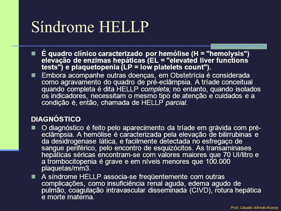 Síndrome HELLP É quadro clínico caracterizado por hemólise (H =