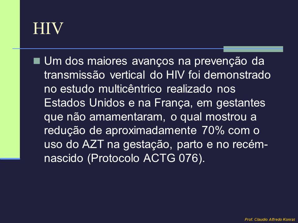 HIV Um dos maiores avanços na prevenção da transmissão vertical do HIV foi demonstrado no estudo multicêntrico realizado nos Estados Unidos e na Franç