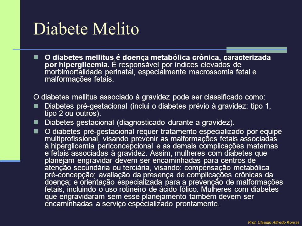 Diabete Melito O diabetes mellitus é doença metabólica crônica, caracterizada por hiperglicemia. É responsável por índices elevados de morbimortalidad