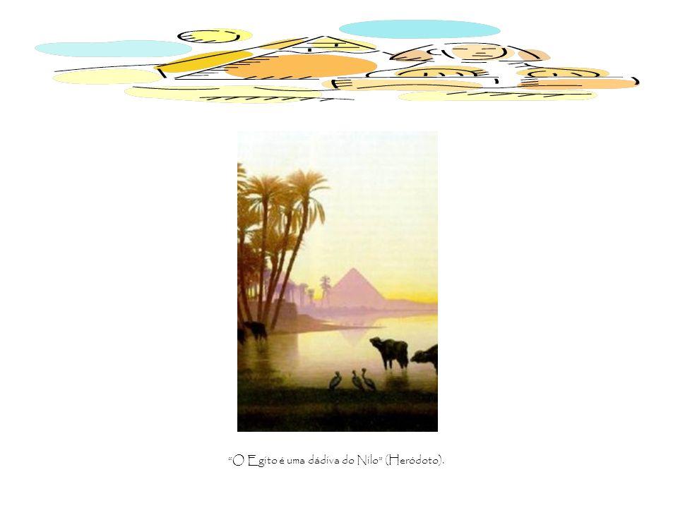 O Egito é uma dádiva do Nilo (Heródoto).