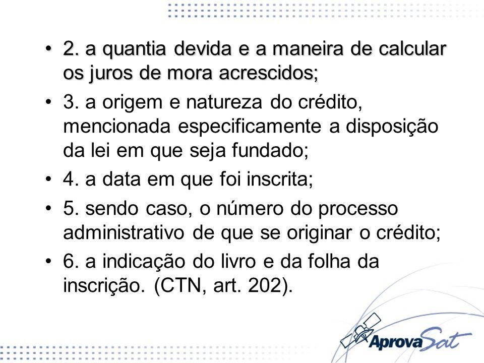 2. a quantia devida e a maneira de calcular os juros de mora acrescidos;2. a quantia devida e a maneira de calcular os juros de mora acrescidos; 3. a