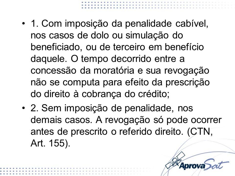 1. Com imposição da penalidade cabível, nos casos de dolo ou simulação do beneficiado, ou de terceiro em benefício daquele. O tempo decorrido entre a