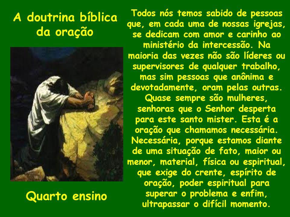 A doutrina bíblica da oração Quarto ensino Todos nós temos sabido de pessoas que, em cada uma de nossas igrejas, se dedicam com amor e carinho ao mini
