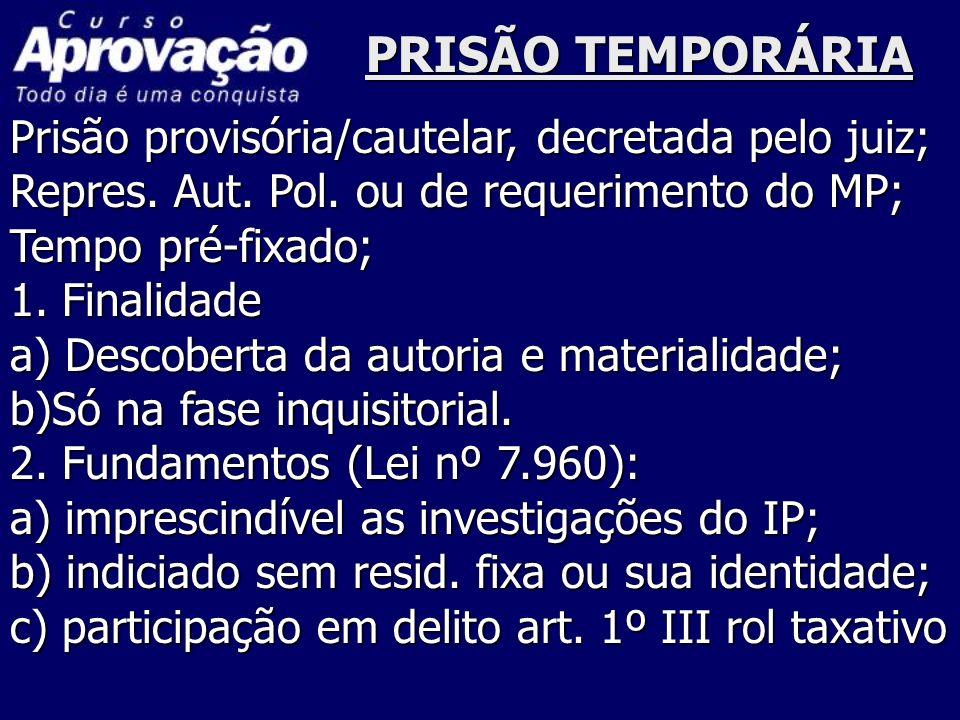 PRISÃO TEMPORÁRIA 3.Prazo: a) regra - 05 dias/+5 dias; b) c.