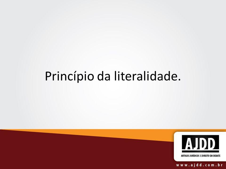 Princípio da literalidade.