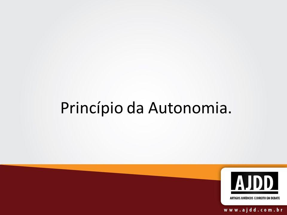 Princípio da Autonomia.