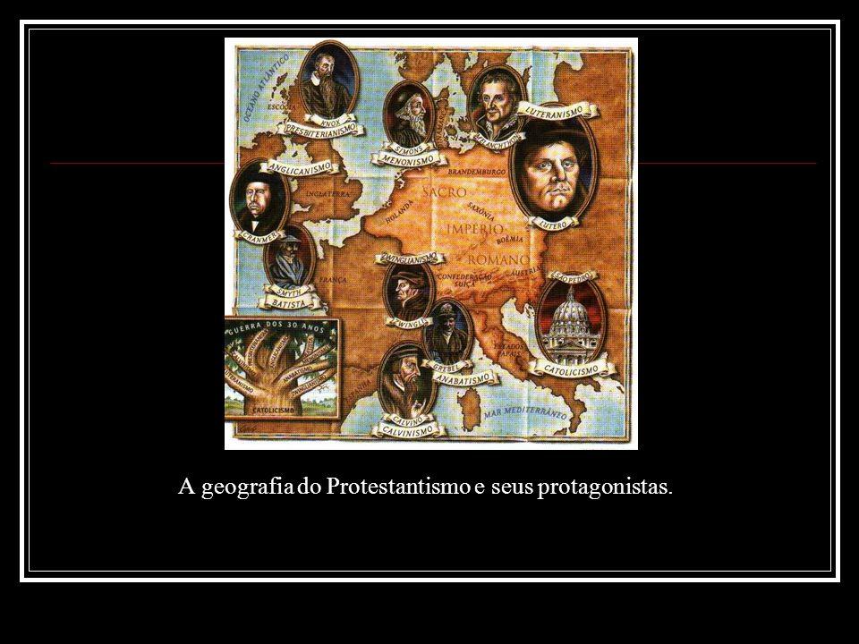 A geografia do Protestantismo e seus protagonistas.