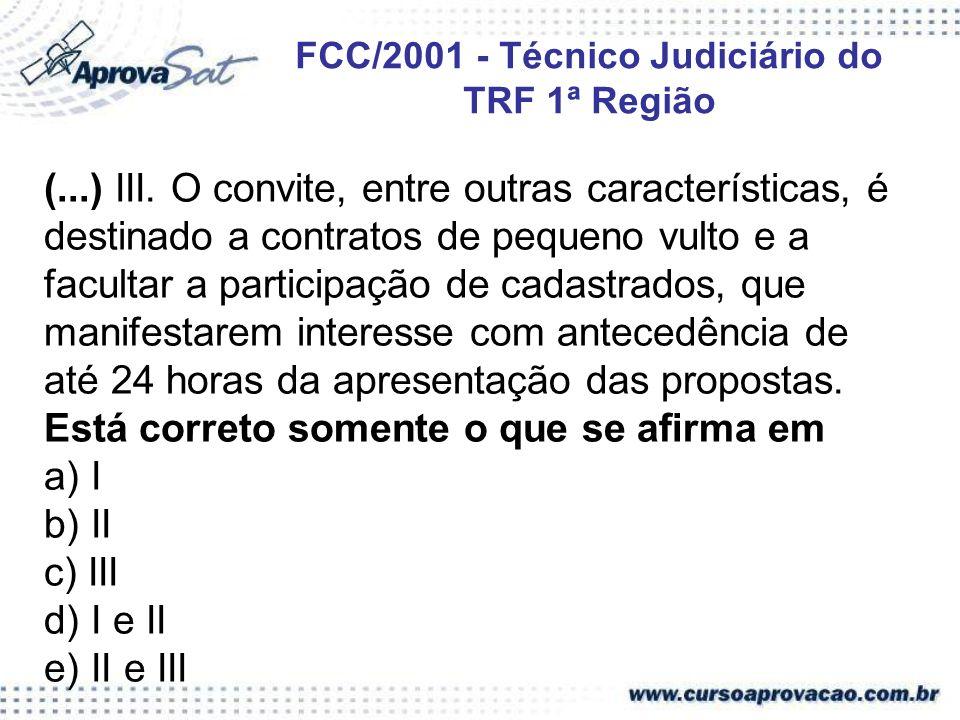 (...) III. O convite, entre outras características, é destinado a contratos de pequeno vulto e a facultar a participação de cadastrados, que manifesta
