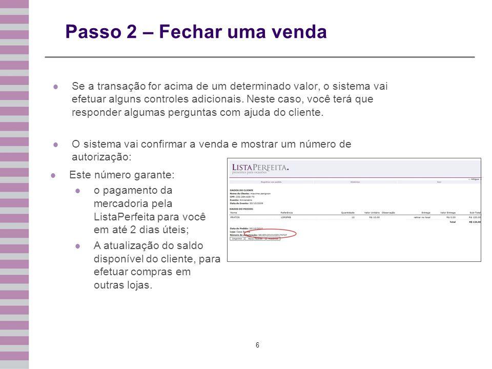 7 Contato Central de atendimento: (11) 2626-6525 contato@listaperfeita.com.br www.listaperfeita.com.br