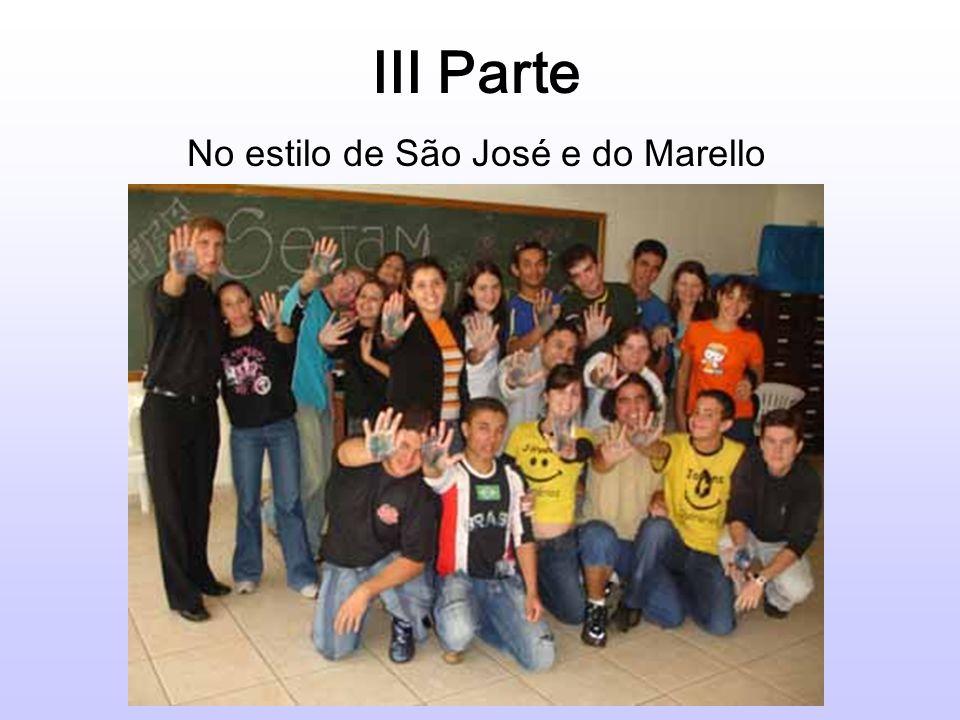 III Parte No estilo de São José e do Marello