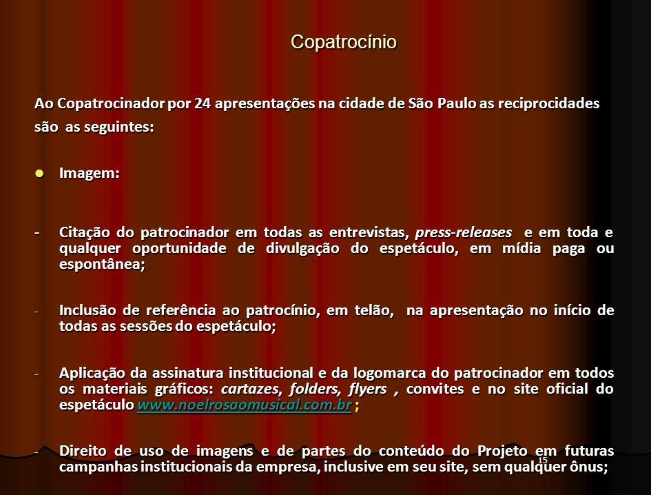 15Copatrocínio Ao Copatrocinador por 24 apresentações na cidade de São Paulo as reciprocidades são as seguintes: Imagem: Imagem: - Citação do patrocin