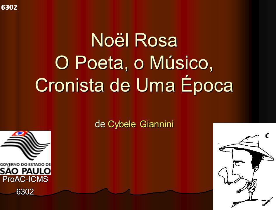 2 Noël Rosa O Poeta, o Músico, Cronista de Uma Época de Cybele Giannini ProAC-ICMS6302 6302