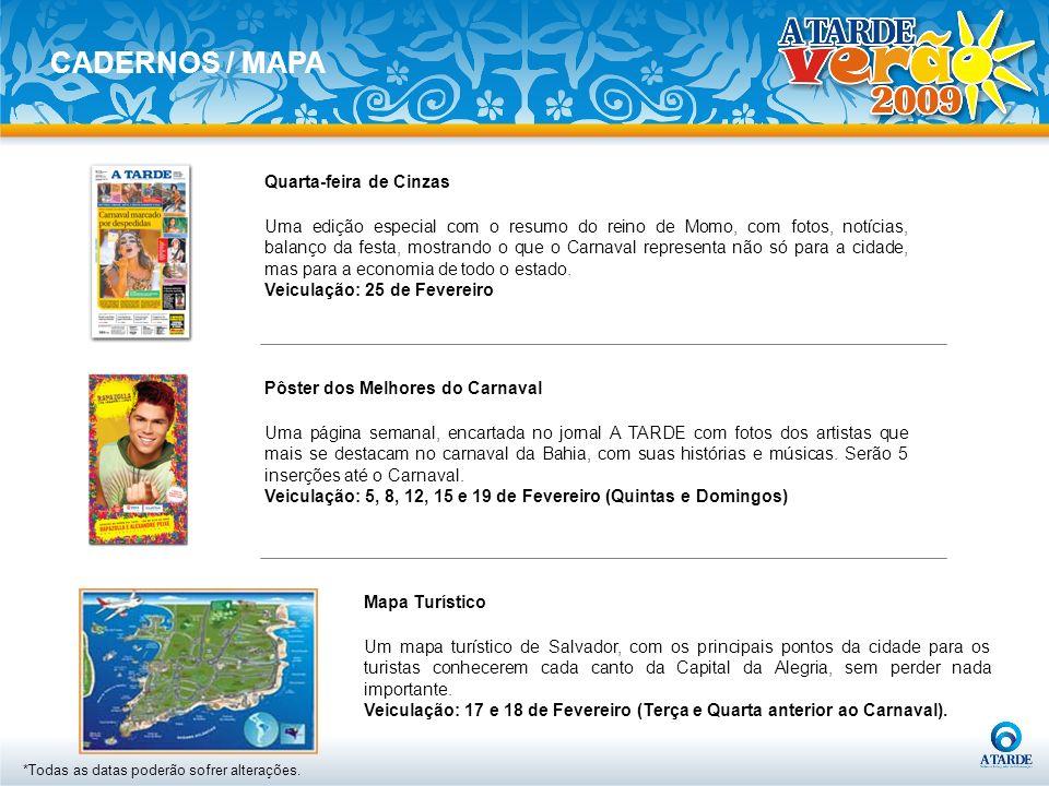 Pôster dos Melhores do Carnaval Uma página semanal, encartada no jornal A TARDE com fotos dos artistas que mais se destacam no carnaval da Bahia, com