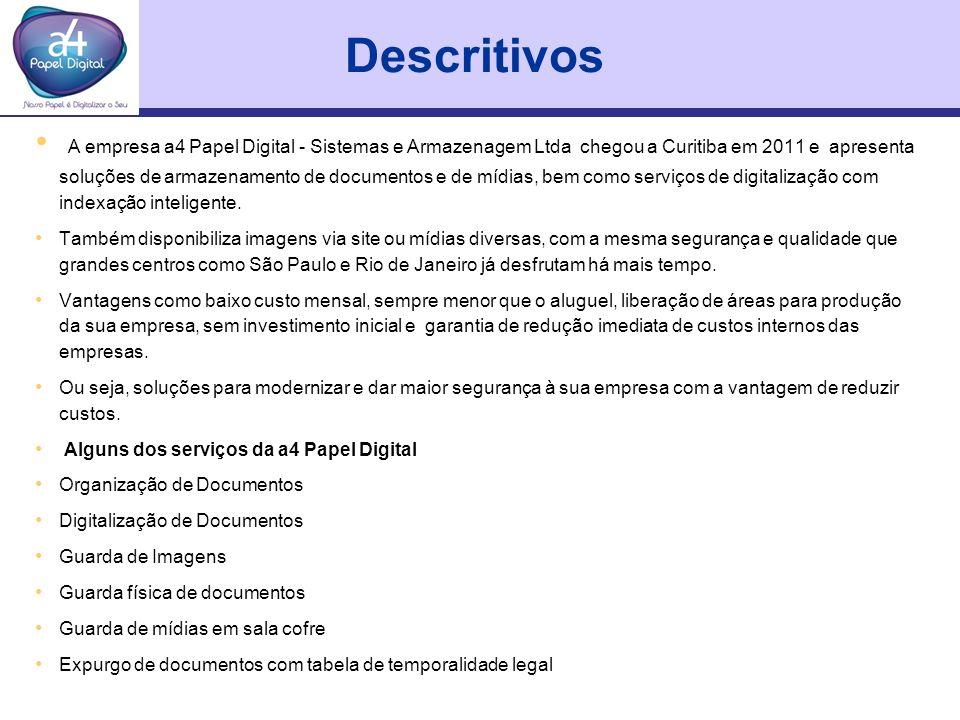 Descritivos A empresa a4 Papel Digital - Sistemas e Armazenagem Ltda chegou a Curitiba em 2011 e apresenta soluções de armazenamento de documentos e d
