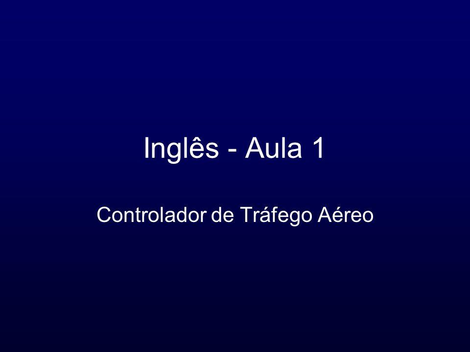 Inglês - Aula 1 Controlador de Tráfego Aéreo