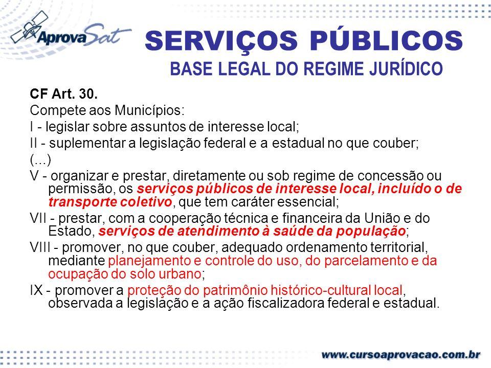 CF Art. 30. Compete aos Municípios: I - legislar sobre assuntos de interesse local; II - suplementar a legislação federal e a estadual no que couber;