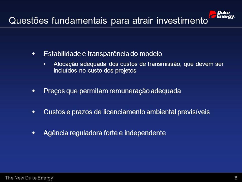 The New Duke Energy 8 Questões fundamentais para atrair investimento Estabilidade e transparência do modelo Alocação adequada dos custos de transmissã