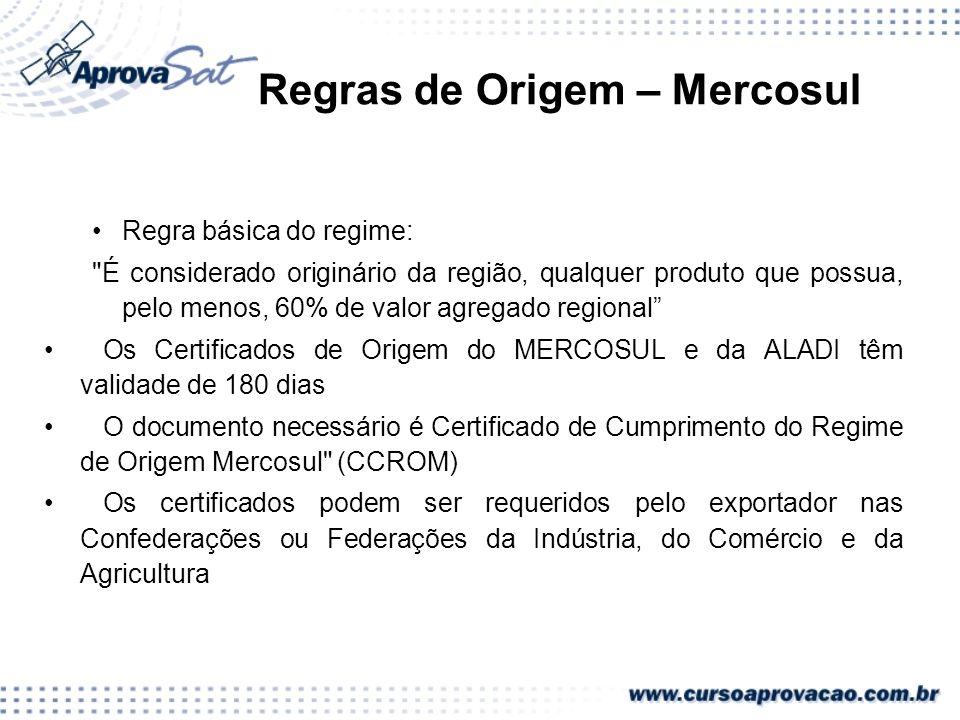 Regras de Origem – Mercosul Regra básica do regime: