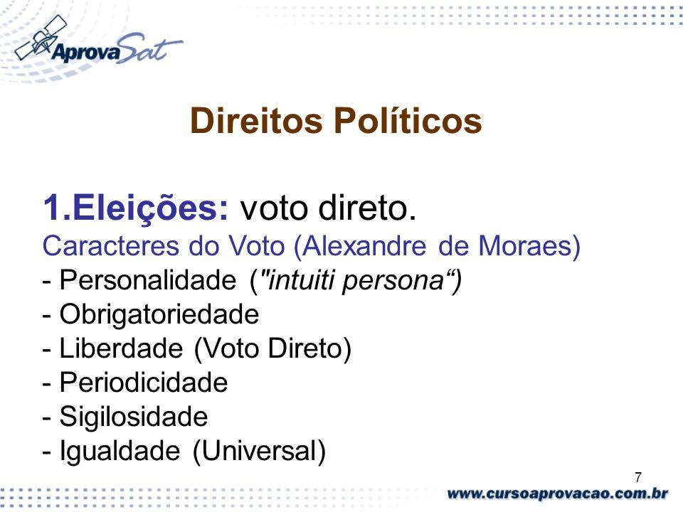 7 Direitos Políticos 1.Eleições: voto direto. Caracteres do Voto (Alexandre de Moraes) - Personalidade (