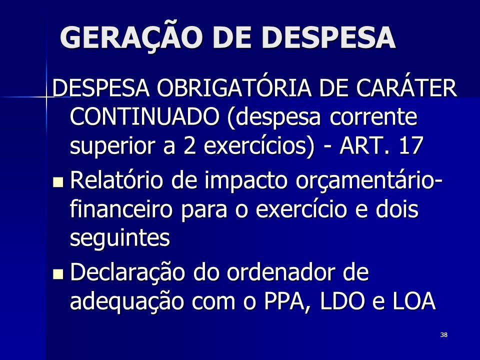 38 DESPESA OBRIGATÓRIA DE CARÁTER CONTINUADO (despesa corrente superior a 2 exercícios) - ART. 17 Relatório de impacto orçamentário- financeiro para o