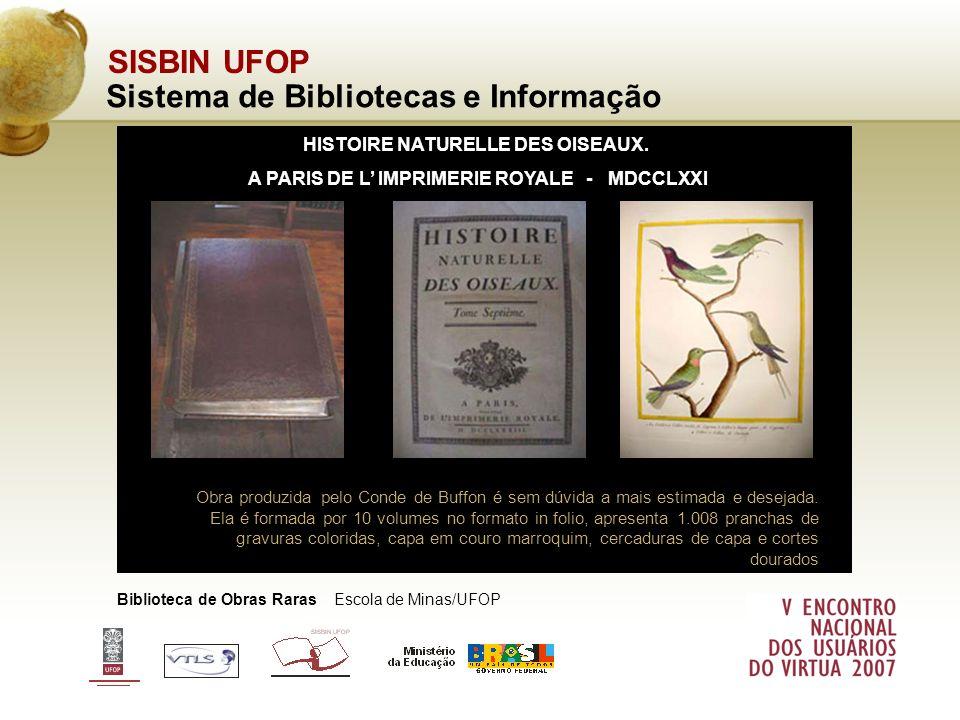 SISBIN UFOP Sistema de Bibliotecas e Informação Biblioteca de Obras Raras Escola de Minas/UFOP Obra produzida pelo Conde de Buffon é sem dúvida a mais
