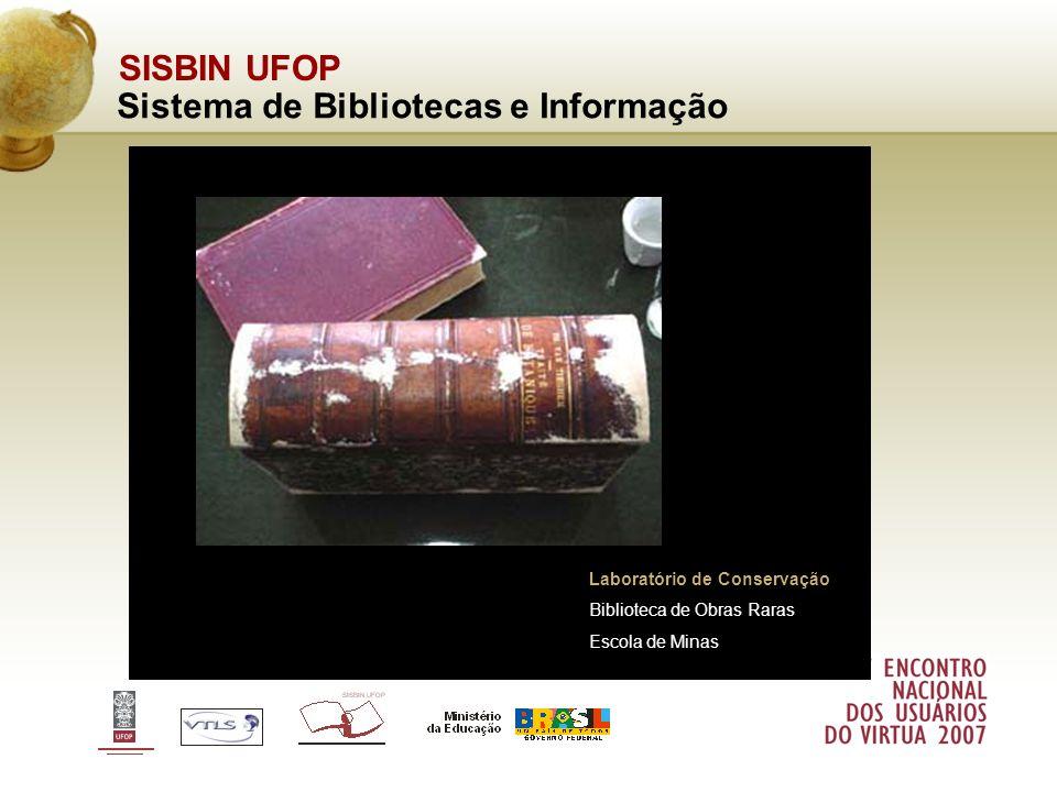 SISBIN UFOP Sistema de Bibliotecas e Informação Laboratório de Conservação Biblioteca de Obras Raras Escola de Minas