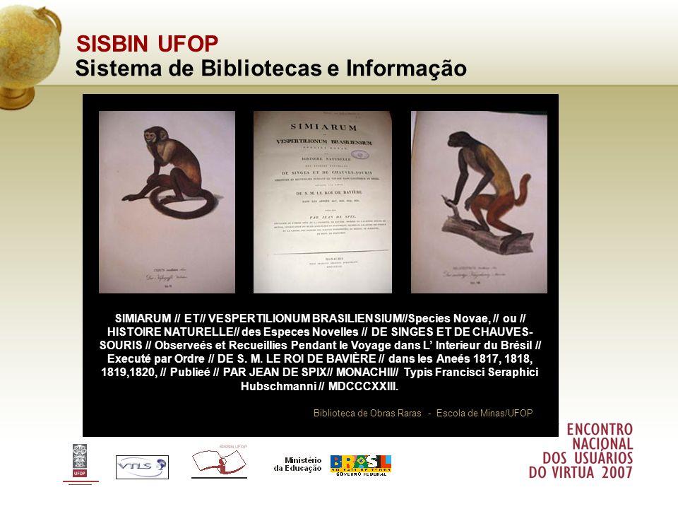SISBIN UFOP Sistema de Bibliotecas e Informação Biblioteca de Obras Raras - Escola de Minas/UFOP SIMIARUM // ET// VESPERTILIONUM BRASILIENSIUM//Specie