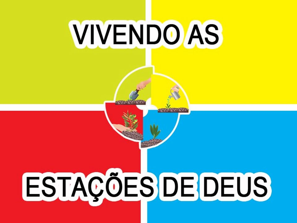 3) Estação - CRESCIMENTO Vislumbre o crescimento da nova vida!