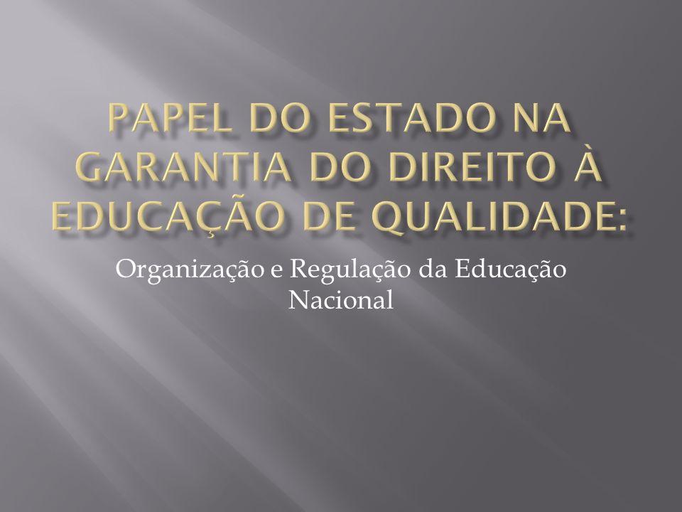 Organização e Regulação da Educação Nacional