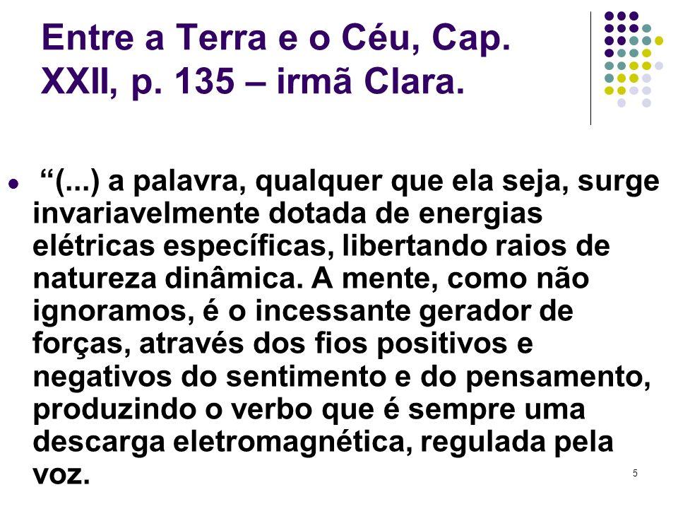 5 Entre a Terra e o Céu, Cap.XXII, p. 135 – irmã Clara.