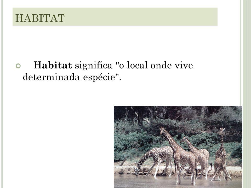 HABITAT Habitat significa