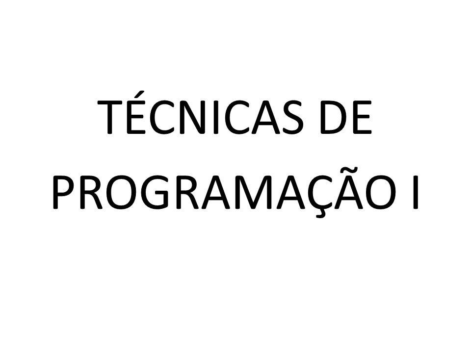 TÉCNICAS DE PROGRAMAÇÃO I